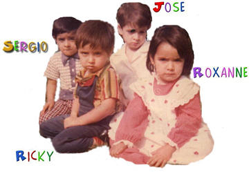 Old Picture of Sergio, Me, Jose, and Roxanne. I'm the youngest.